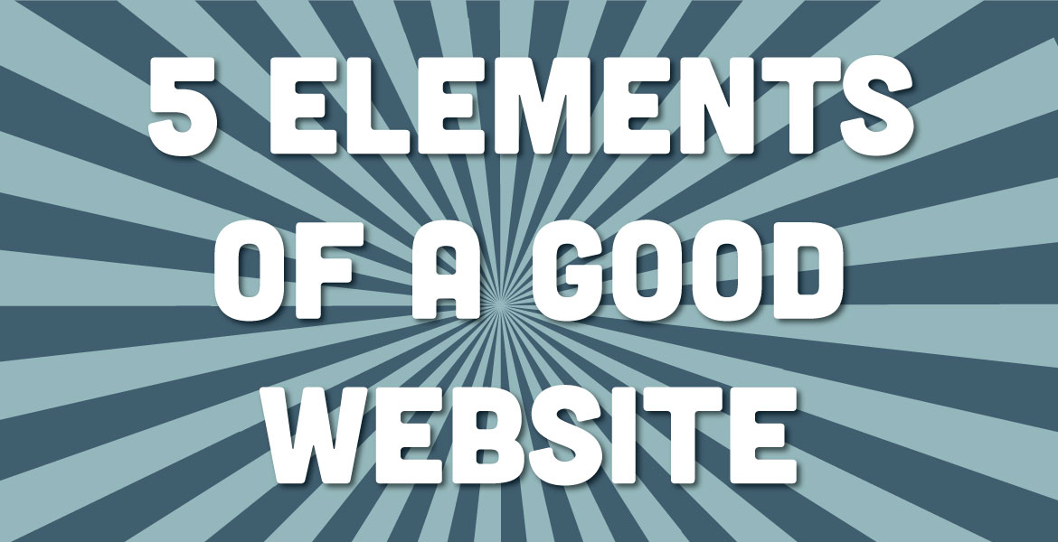 5 Elements of a Good Website