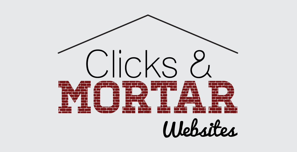Clicks & Mortar Websites